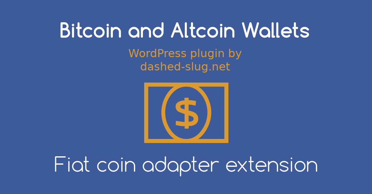 Fiat Coin Adapter extension for Bitcoin and Altcoin Wallets for WordPress